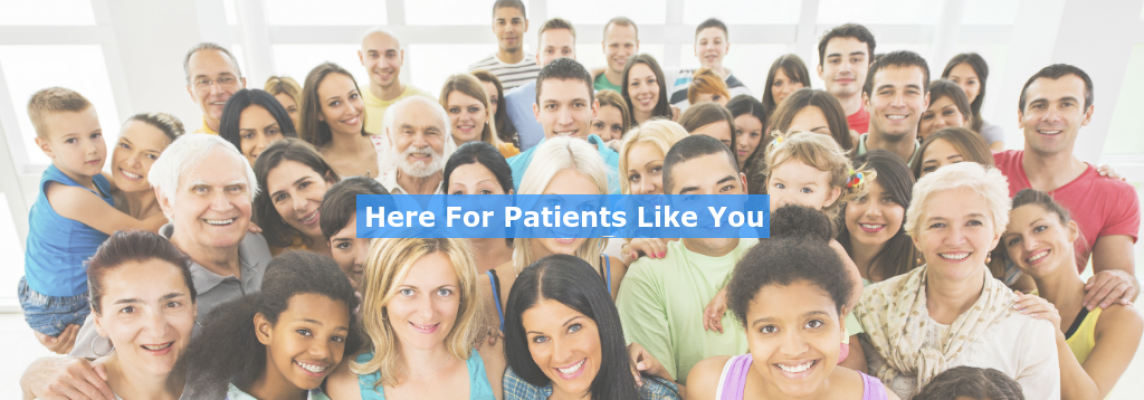 Here For Patients Like You